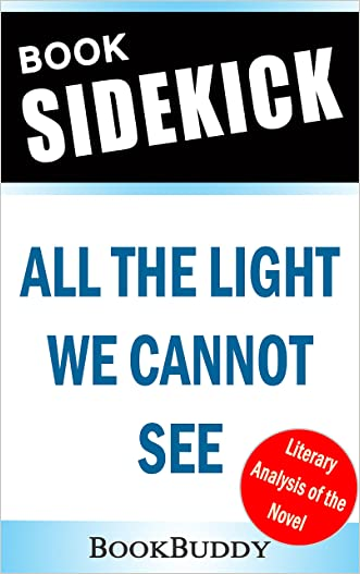 Book Sidekick -  All the Light We Cannot See (Unofficial) written by BookBuddy