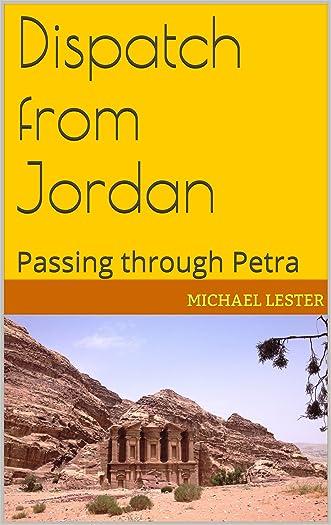 Dispatch from Jordan: Passing through Petra written by Michael Lester