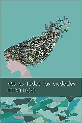 Inés es todas las ciudades (Spanish Edition)