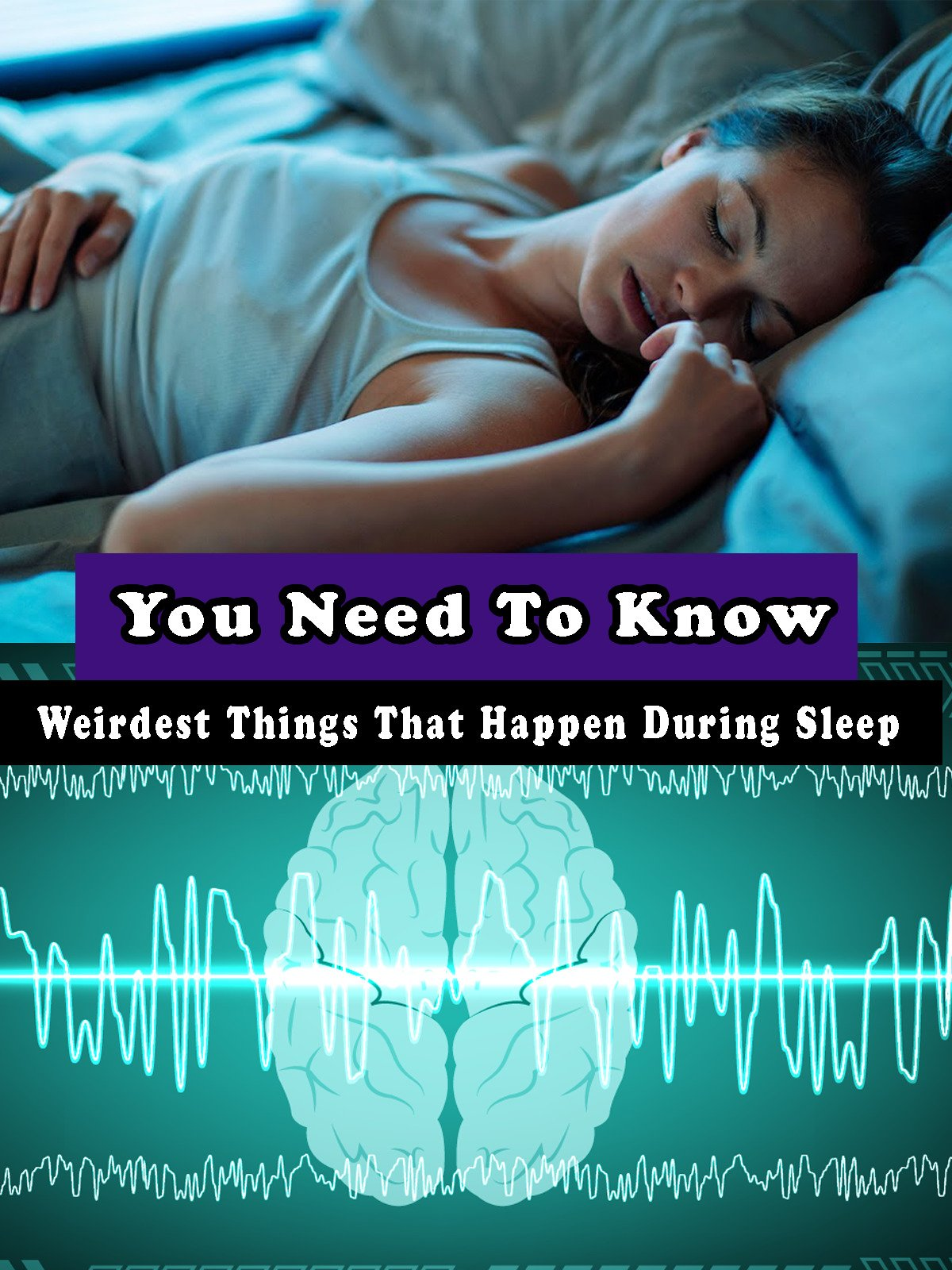 You Need To Know - Weirdest Things That Happen During Sleep