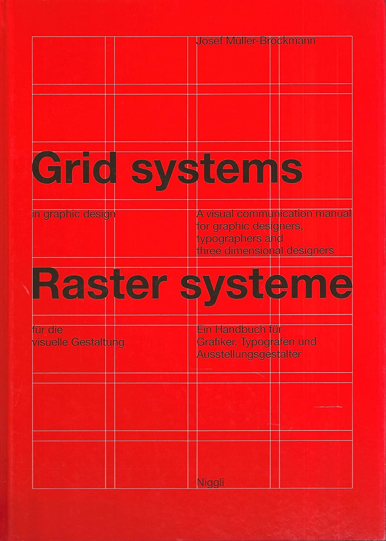 Grid Systems in Graphic Design/Raster Systeme Fur Die Visuele Gestaltung