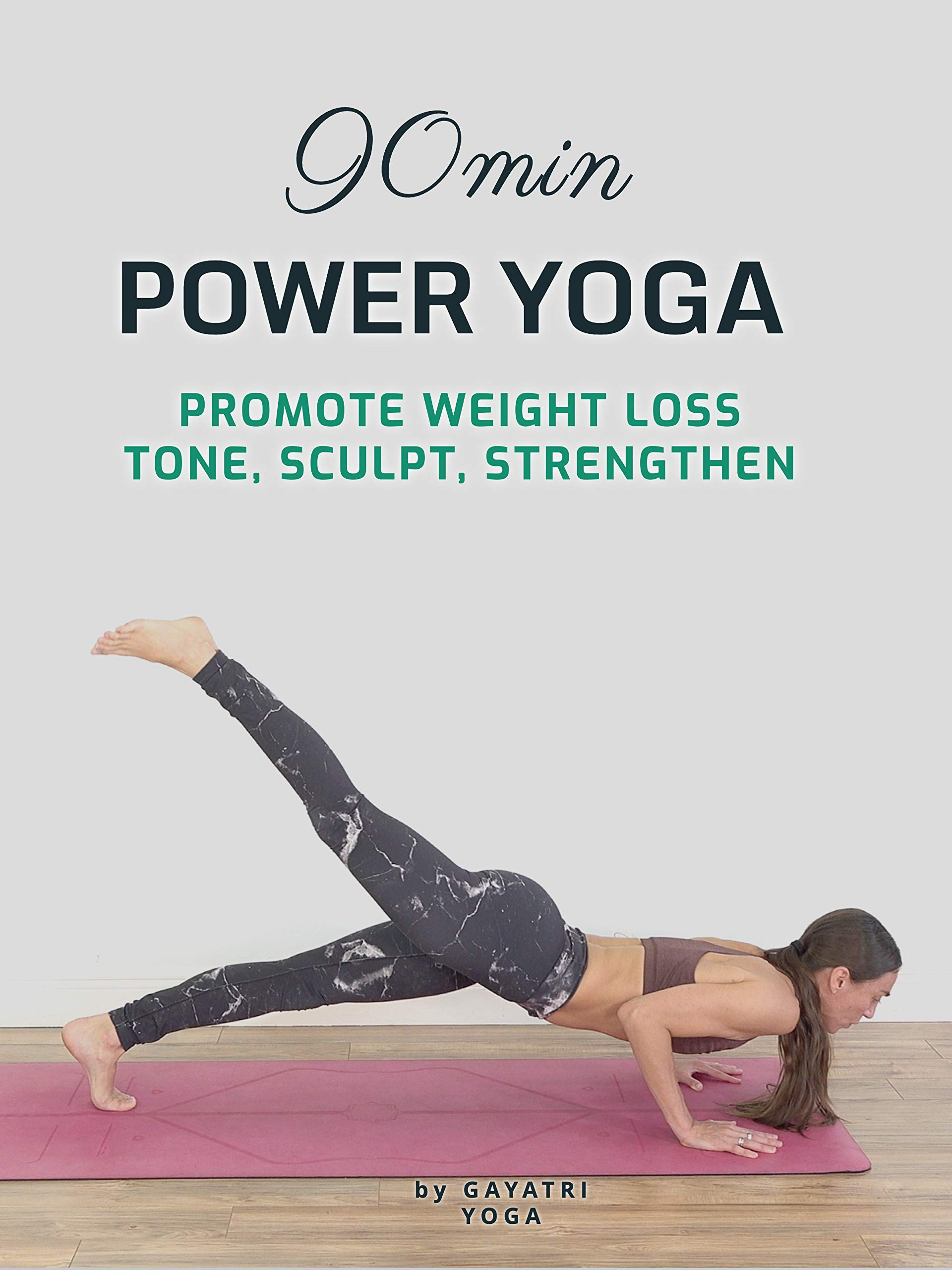 90 Min Power Yoga - Promote Weight Loss, Tone, Sculpt, Strengthen - Gayatri Yoga