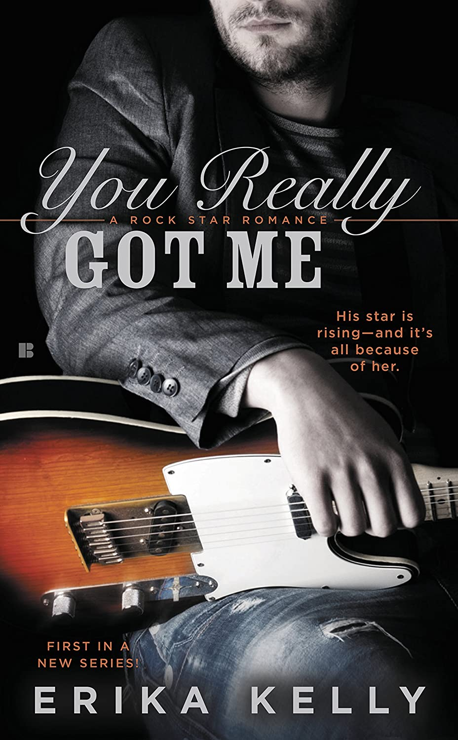You Really Got Me – Erika Kelly – 4.5 Stars