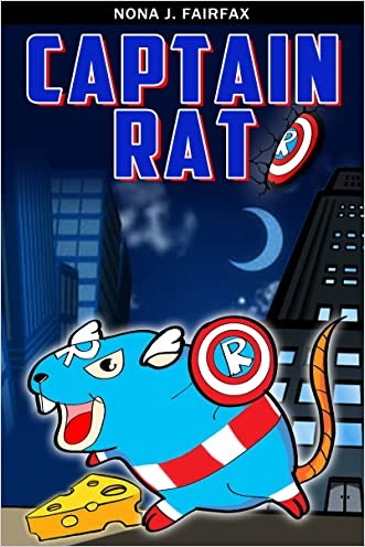 Books for Kids : Captain Rat : SupperHero Series - Mouse , Mice, Children's Books, Kids Books, Bedtime Stories For Kids, Kids Fantasy Book (Animal Super Hero 2)