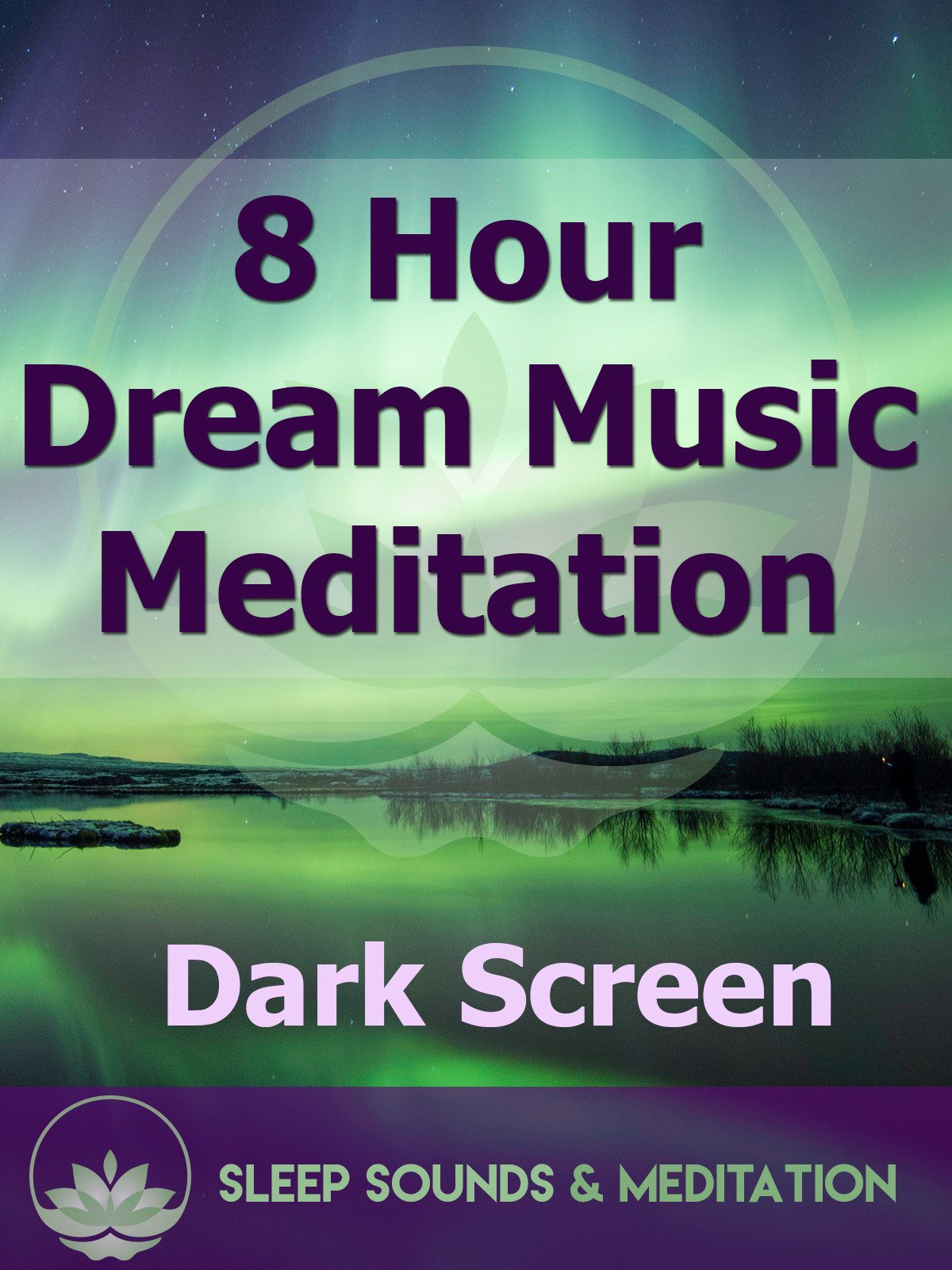 8 Hour Dream Music Meditation, Dark Screen