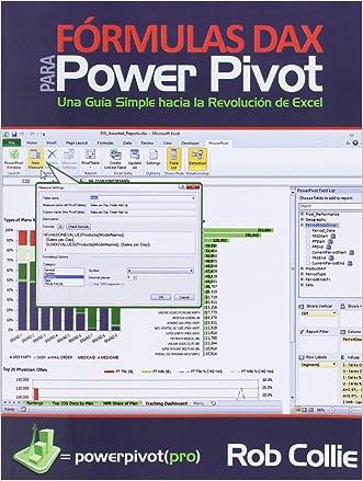 Fórmulas DAX para PowerPivot: Una guía simple hacia la revolución de Excel (Spanish Edition)