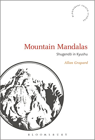 Mountain Mandalas: Shugendo in Kyushu (Bloomsbury Shinto Studies)