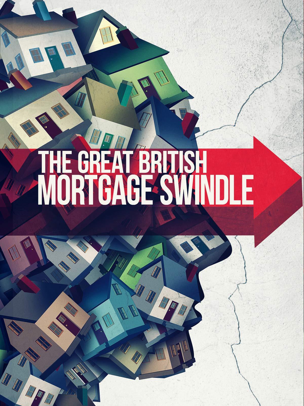 The Great British Mortgage Swindle on Amazon Prime Instant Video UK