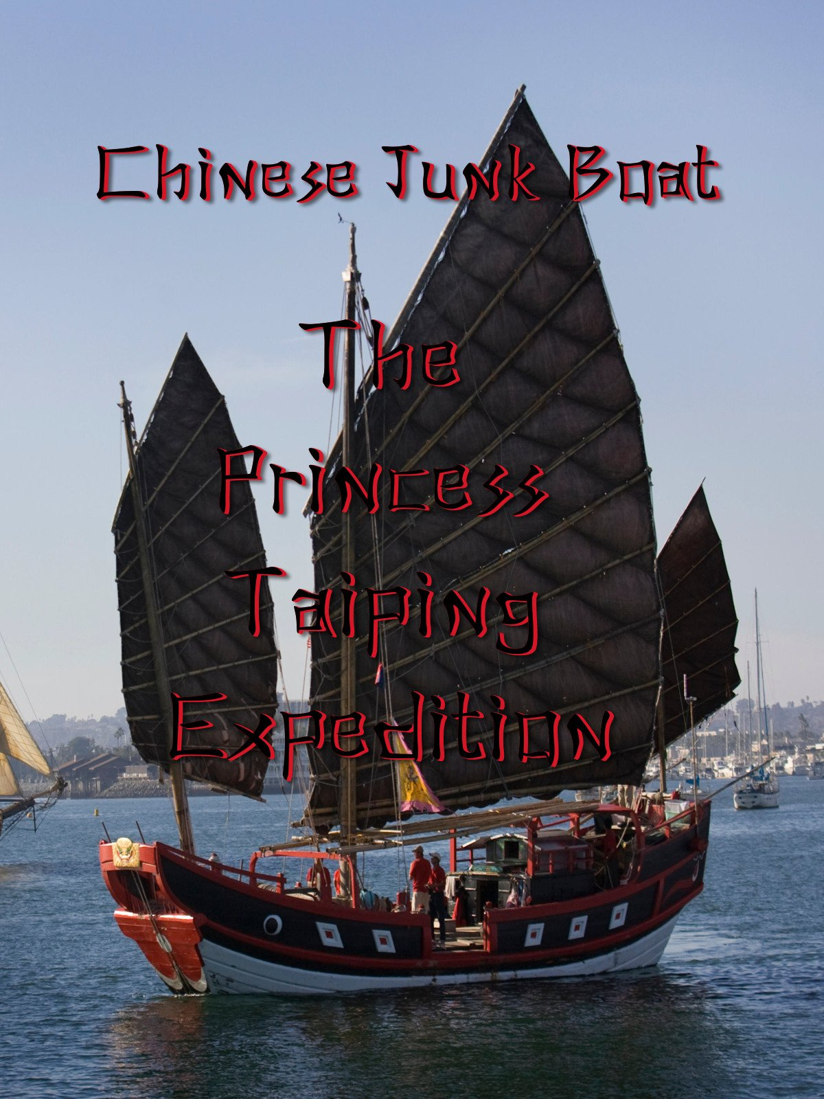 Chinese Junk Boat: The Princess Taiping Expedition on Amazon Prime Video UK