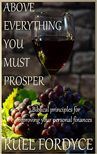 Above Everything You Must Prosper: (Jesus wants to prosper your life in 2016)