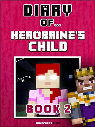 Diary of Herobrine's Child: Book 2 [An Unofficial Minecraft Book] (Minecraft Tales 61)