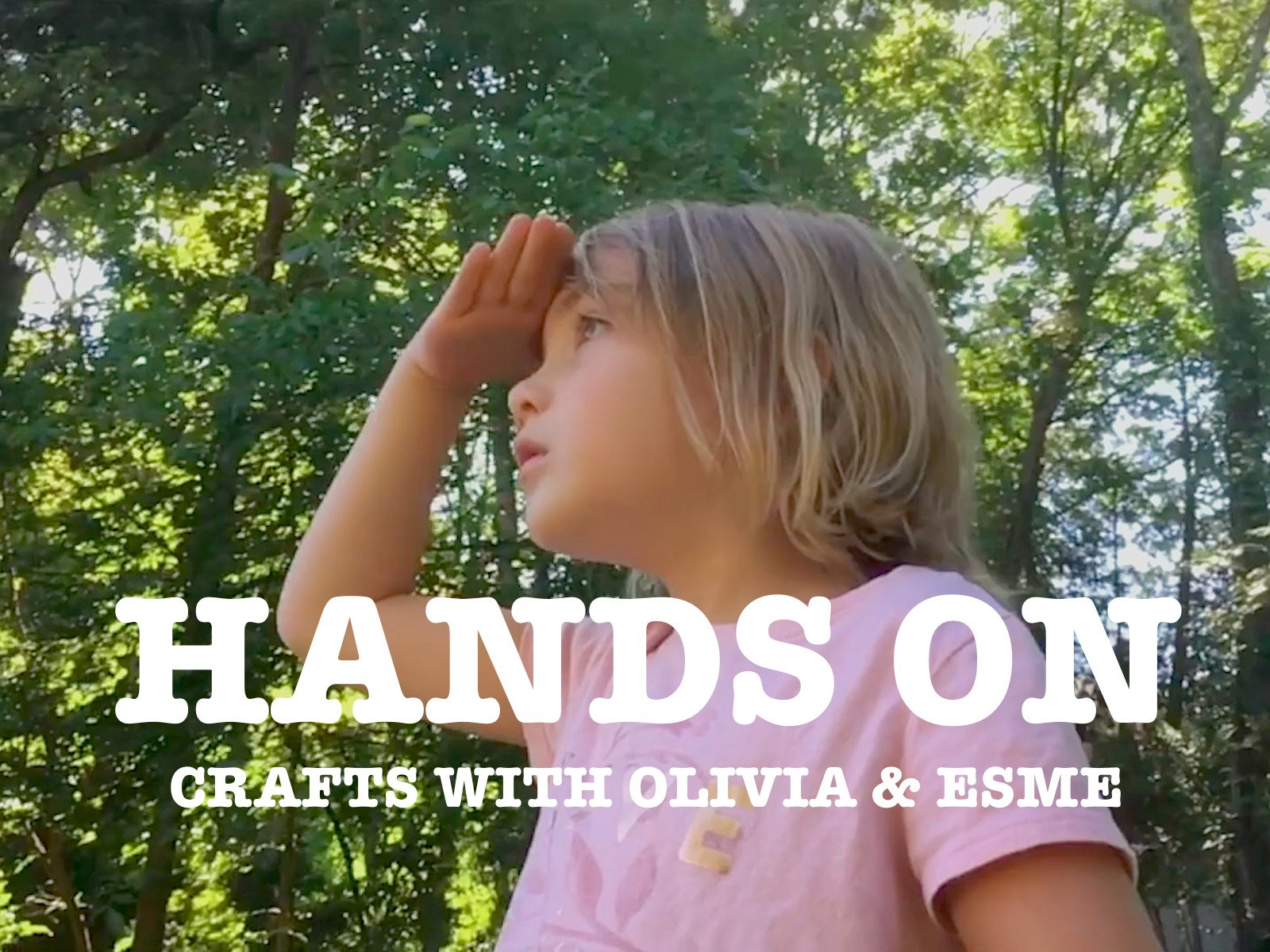 Hands On: Crafts with Olivia & Esme - Season 2