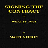 Signing the Contract and What it Cost