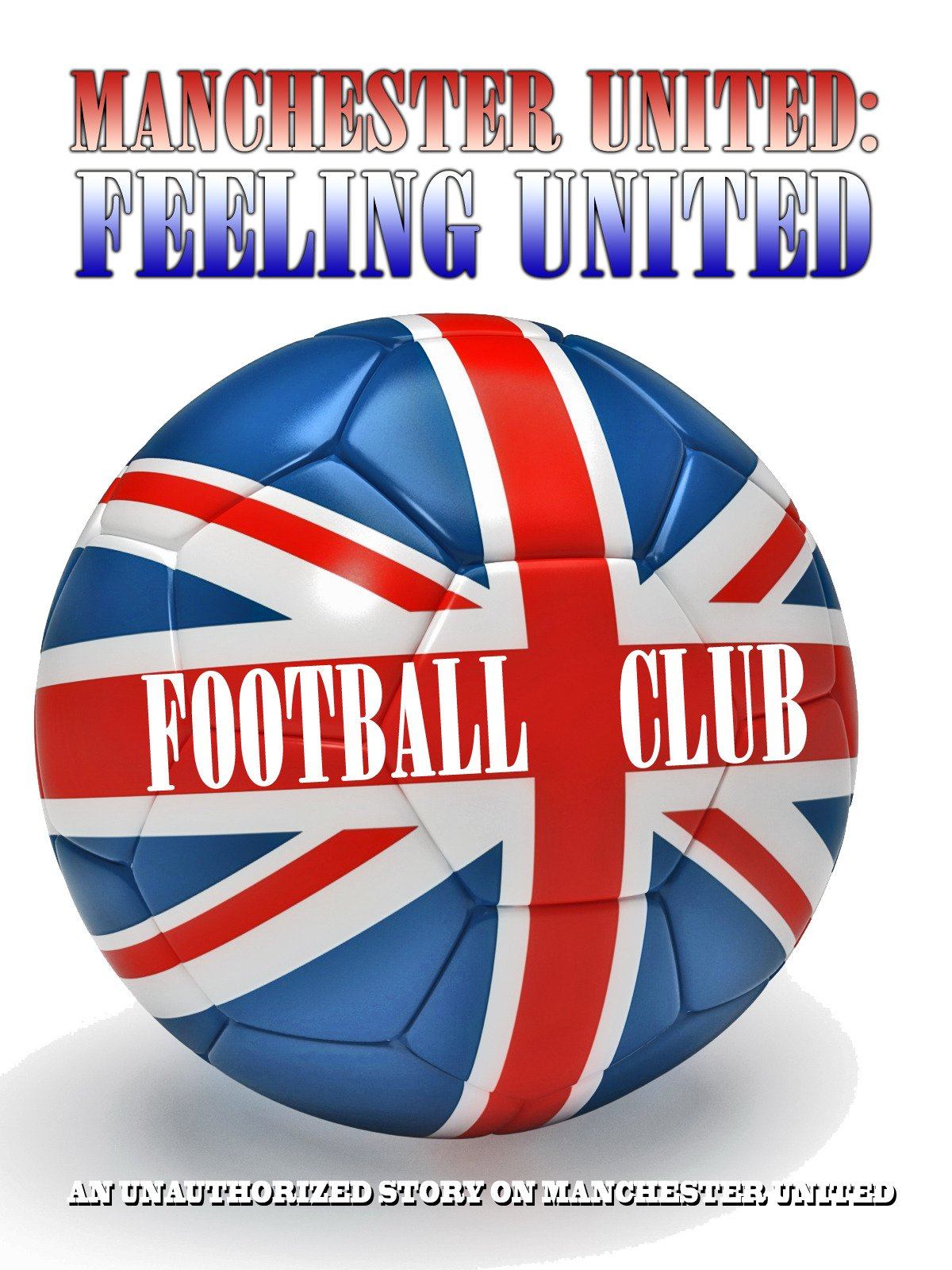 Manchester United: Feeling United