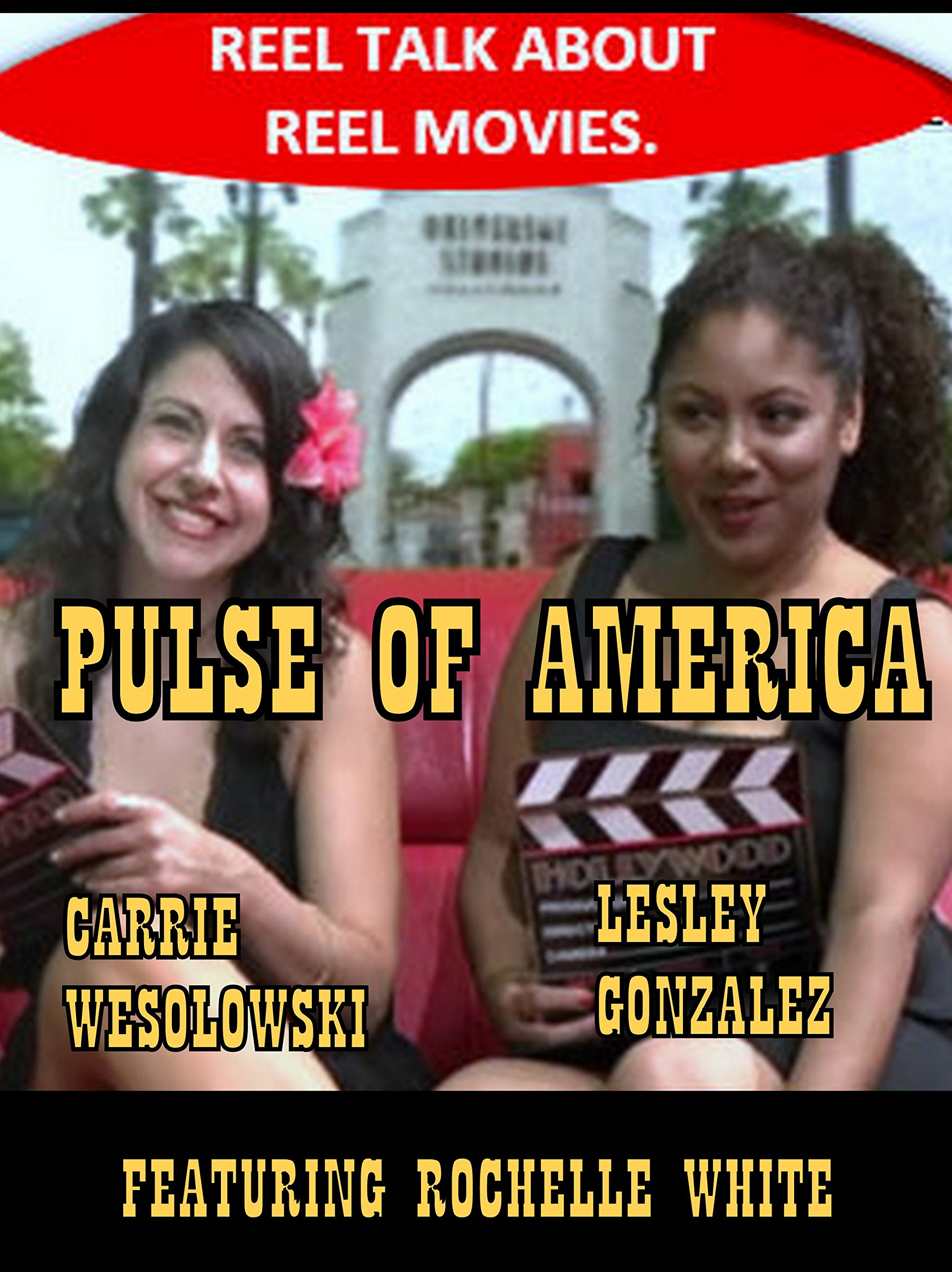Reel Talk about Reel Movies Pulse of America with Lesley and Carrie featuring Rochelle White