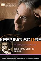 Keeping Score: Beethoven's Eroica
