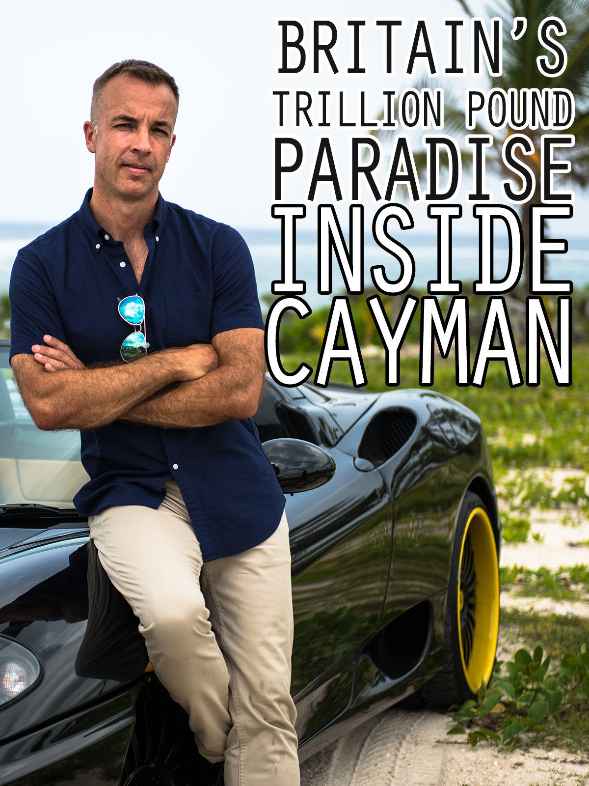 Britain's Trillion Pound Paradise: Inside Cayman