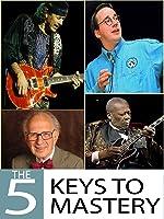 The 5 Keys to Mastery