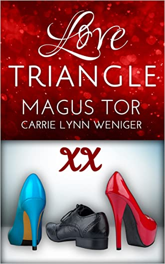 Love Triangle: XX version: A romantic comedy (True Love Comedy Book 1) written by Magus Tor