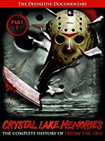 Crystal Lake Memories - The Complete History of Friday the 13th Pt. 2 [HD]