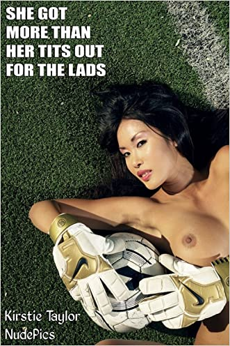 She Got More Than Her Tits Out For The Lads (Erotic Picture Book with Tits, Pussy & Bum Photos) written by NudePics