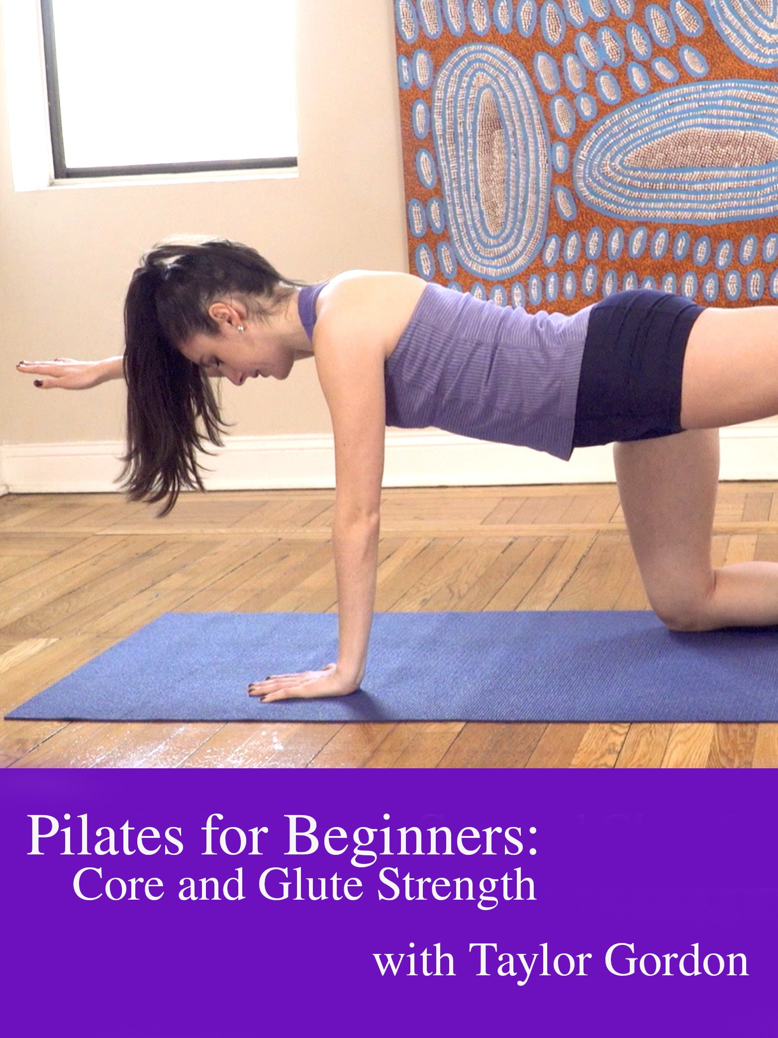 Pilates for Beginners: Core and Glute Strength with Taylor Gordon
