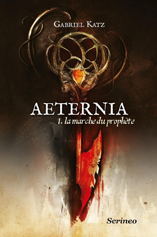 Aeternia Tome 1 - Gabriel Katz