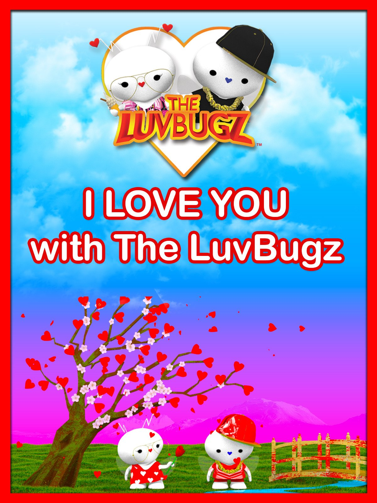 I Love You with The LuvBugz