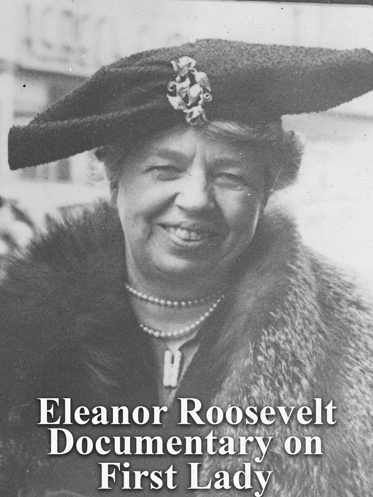 Eleanor Roosevelt Documentary on First Lady on Amazon Prime Instant Video UK