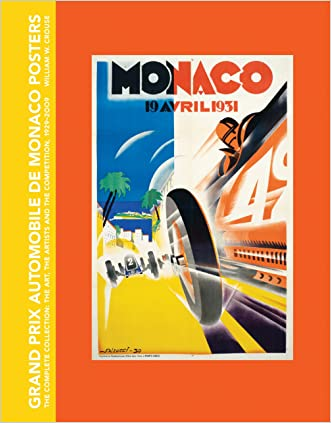 Grand Prix Automobile de Monaco Posters, The Complete Collection: The Art, The Artists and the Competition, 1929-2009 written by William W. Crouse