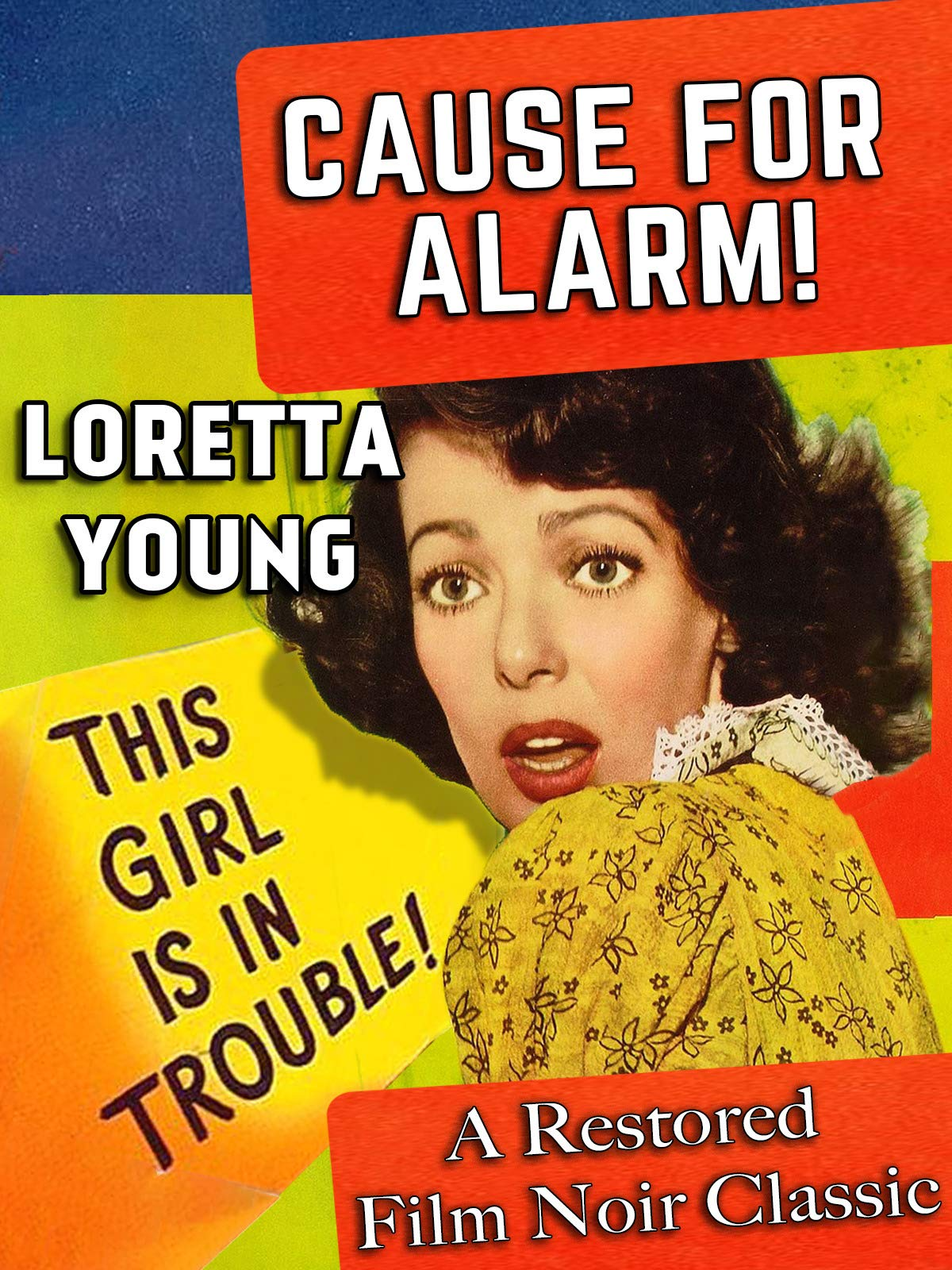 Loretta Young In Cause For Alarm! - A Restored Film Noir Classic on Amazon Prime Video UK