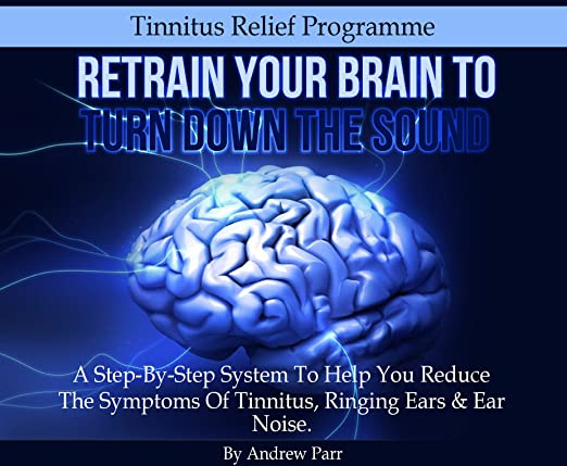 Tinnitus Relief Program - Retrain Your Brain to Turn Down the Sound