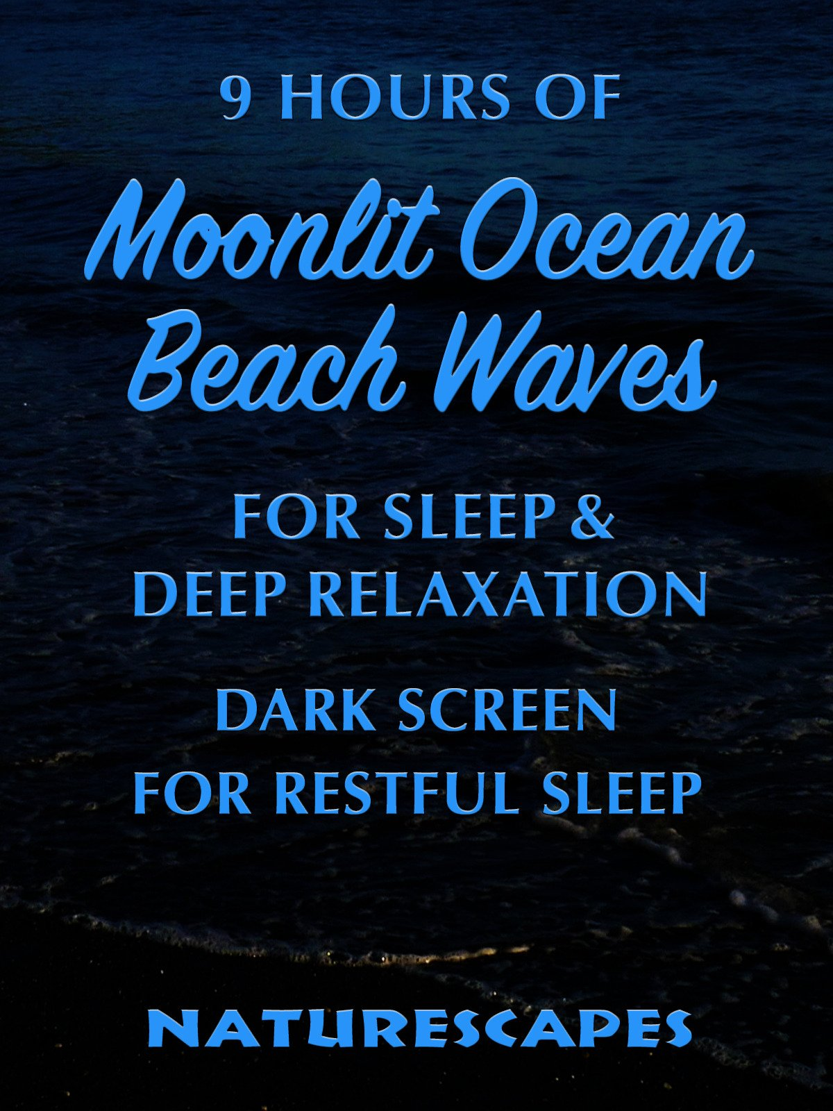 9 Hours of Moonlit Beach Waves for Sleep & Deep Relaxation Dark Screen for Restful Sleep