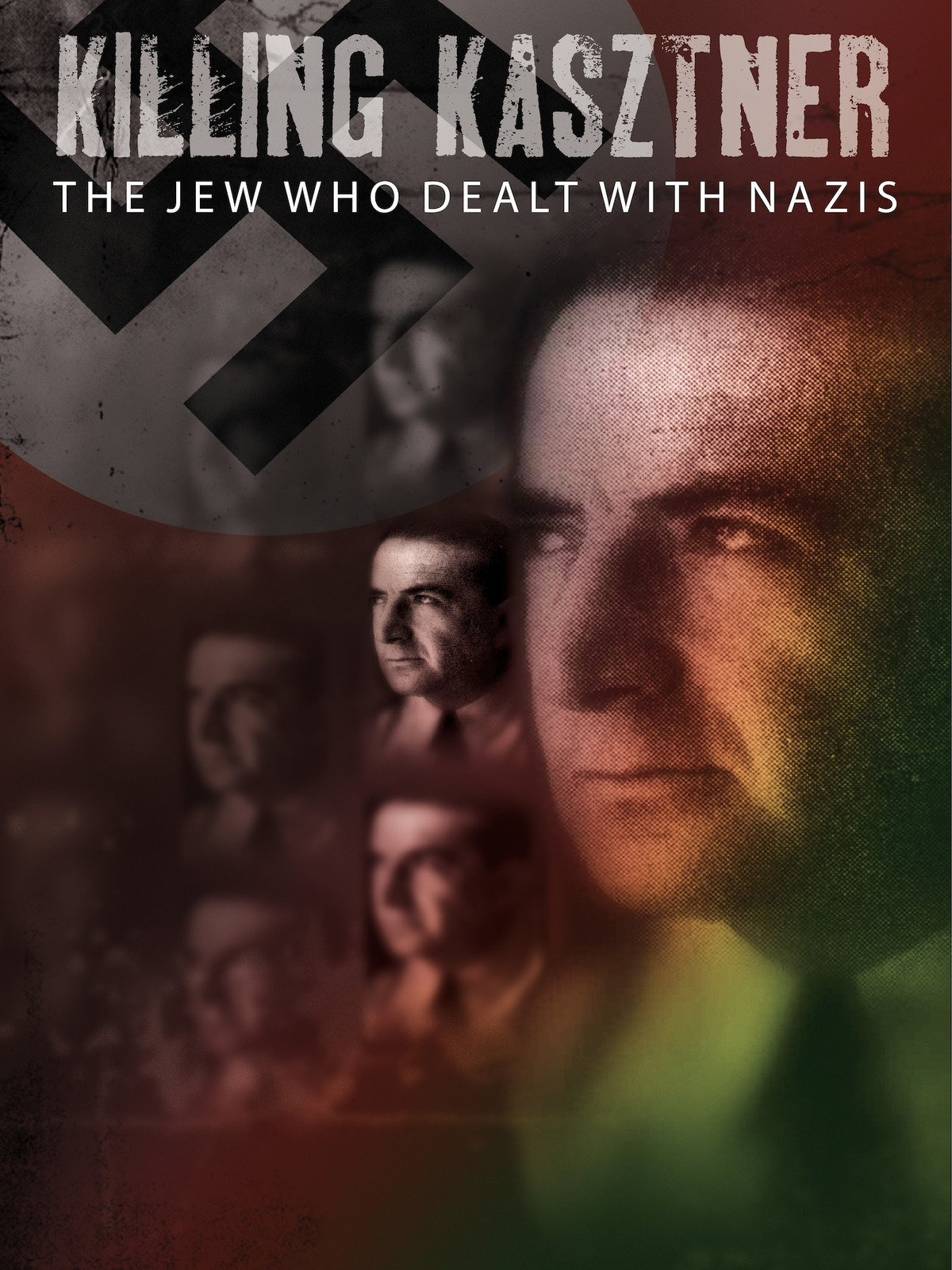 Killing Kasztner: The Jew Who Dealt With Nazis