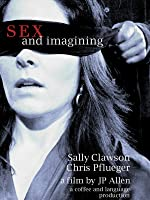 Sex and Imagining