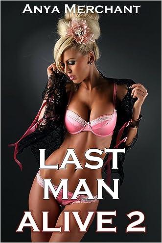 Last Man Alive 2 (Taboo Erotica) (Apocalyptic Harem)