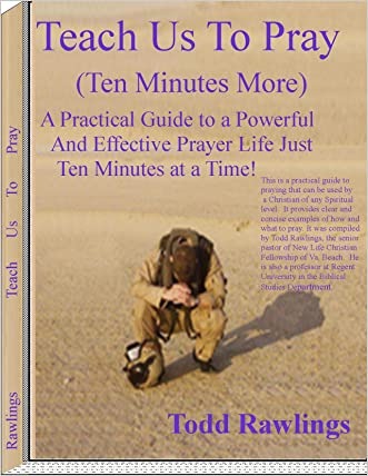 Prayer - Teach us to Pray (Ten Minutes More) (All About Prayer) written by M. Todd Rawlings