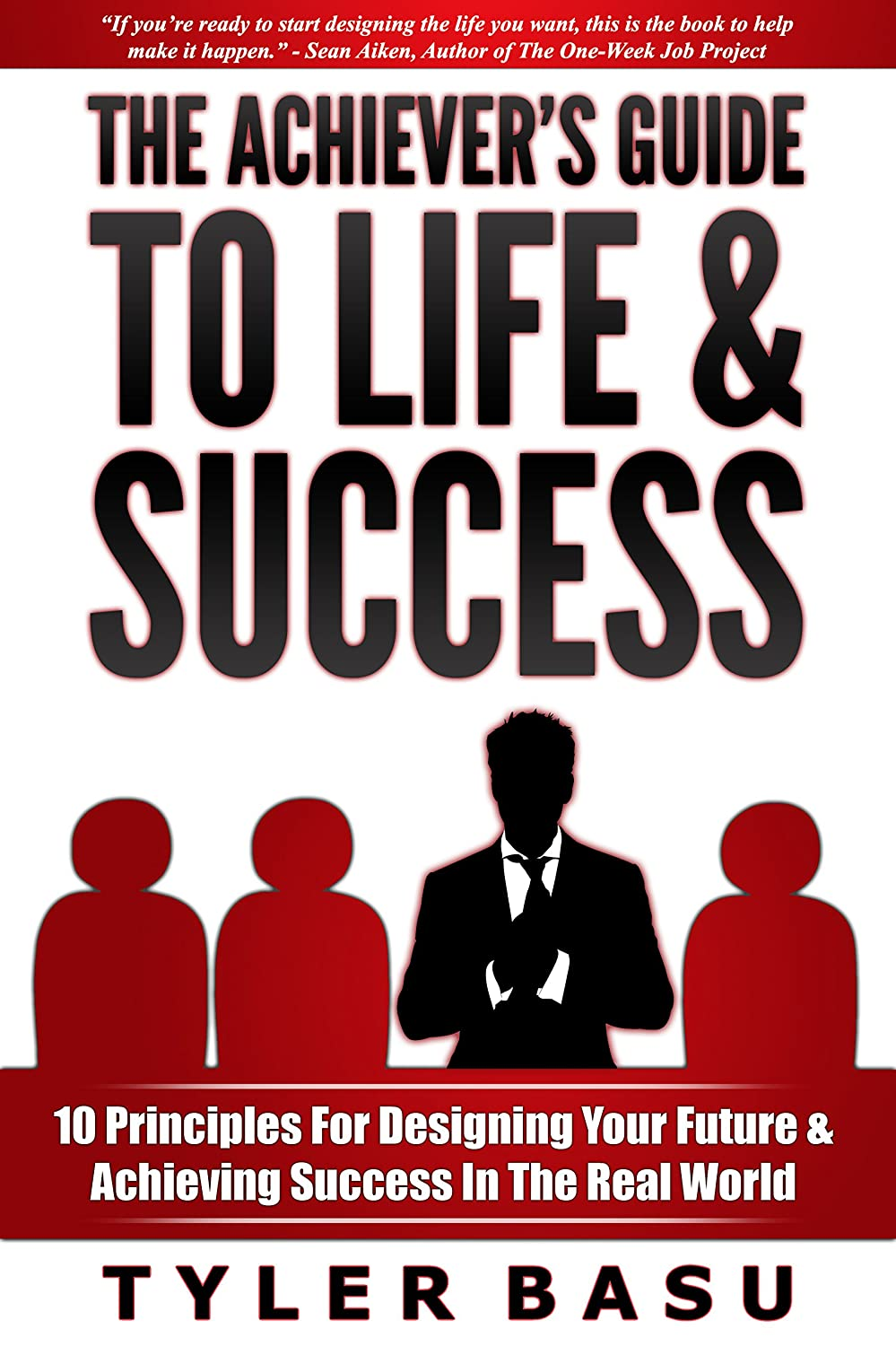 The Achiever´s Guide to Life & Success