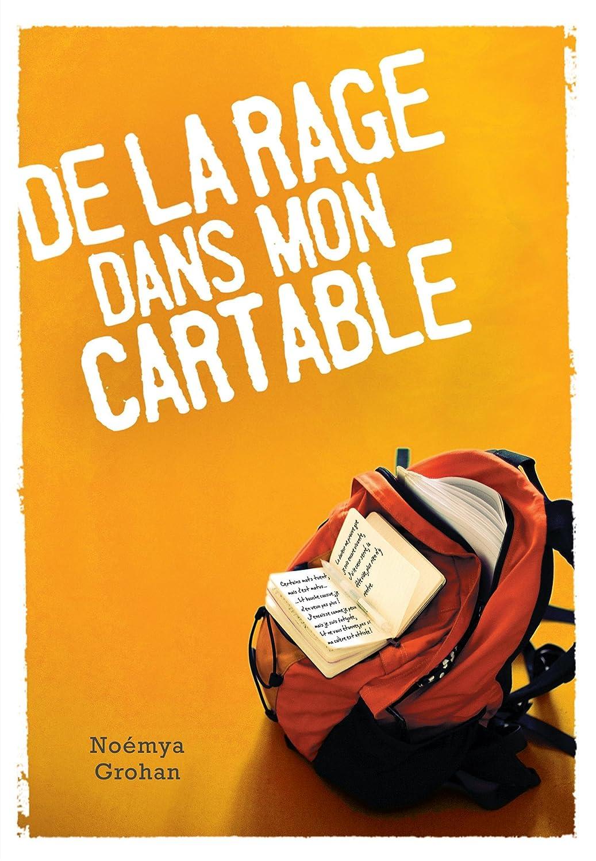 http://riviere-de-mots.blogspot.fr/2014/03/de-la-rage-dans-mon-cartable-de-noemya.html