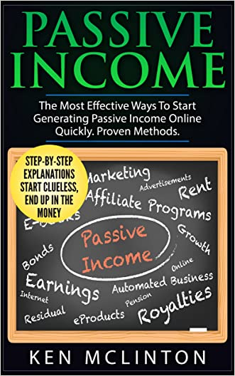 Passive Income: The Most Effective Ways To Start Generating Passive Income Online Quickly. Proven Methods. (Passive income, multiple streams of income, make money online Book 1)