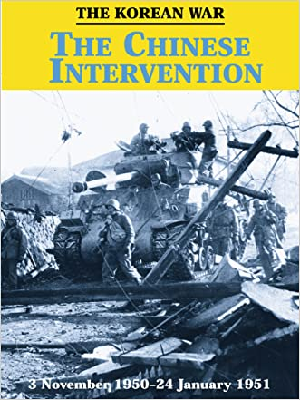 The Korean War: The Chinese Intervention written by Richard W. Stewart