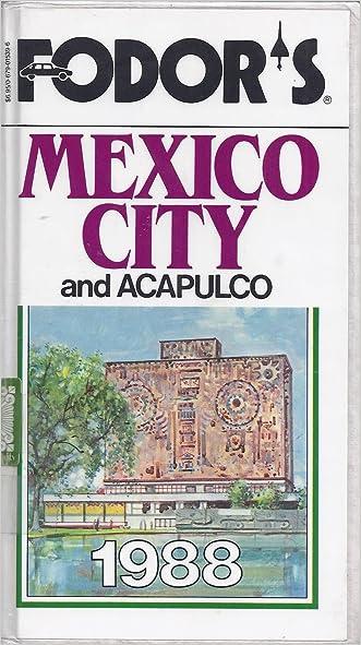 Fodor's Mexico City & Acapulco 1988