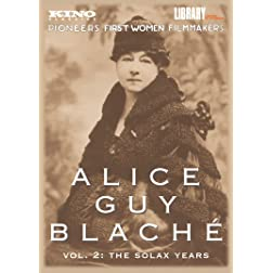 ALICE GUY BLACHE Vol. 2: The Solax Years