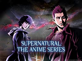 Supernatural: The Anime Series [HD]