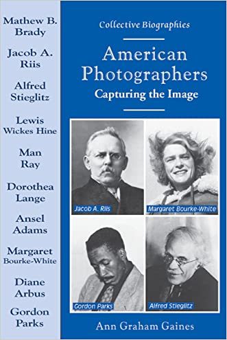 American Photographers: Capturing the Image (Collective Biographies)