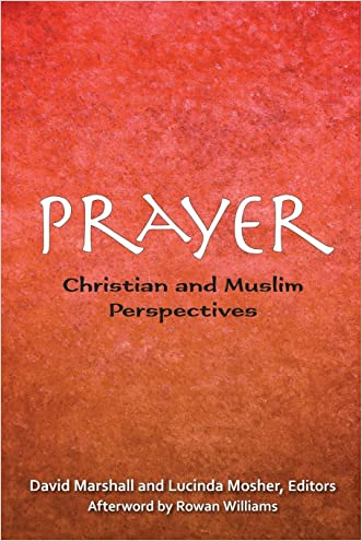 Prayer: Christian and Muslim Perspectives