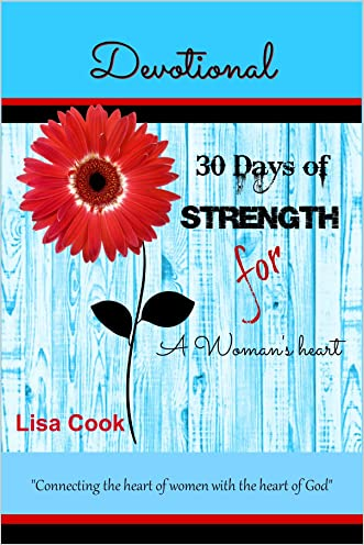 30 Days of Strength for a Woman's Heart: Woman's Devotional