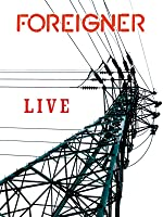 Foreigner: Live [HD]