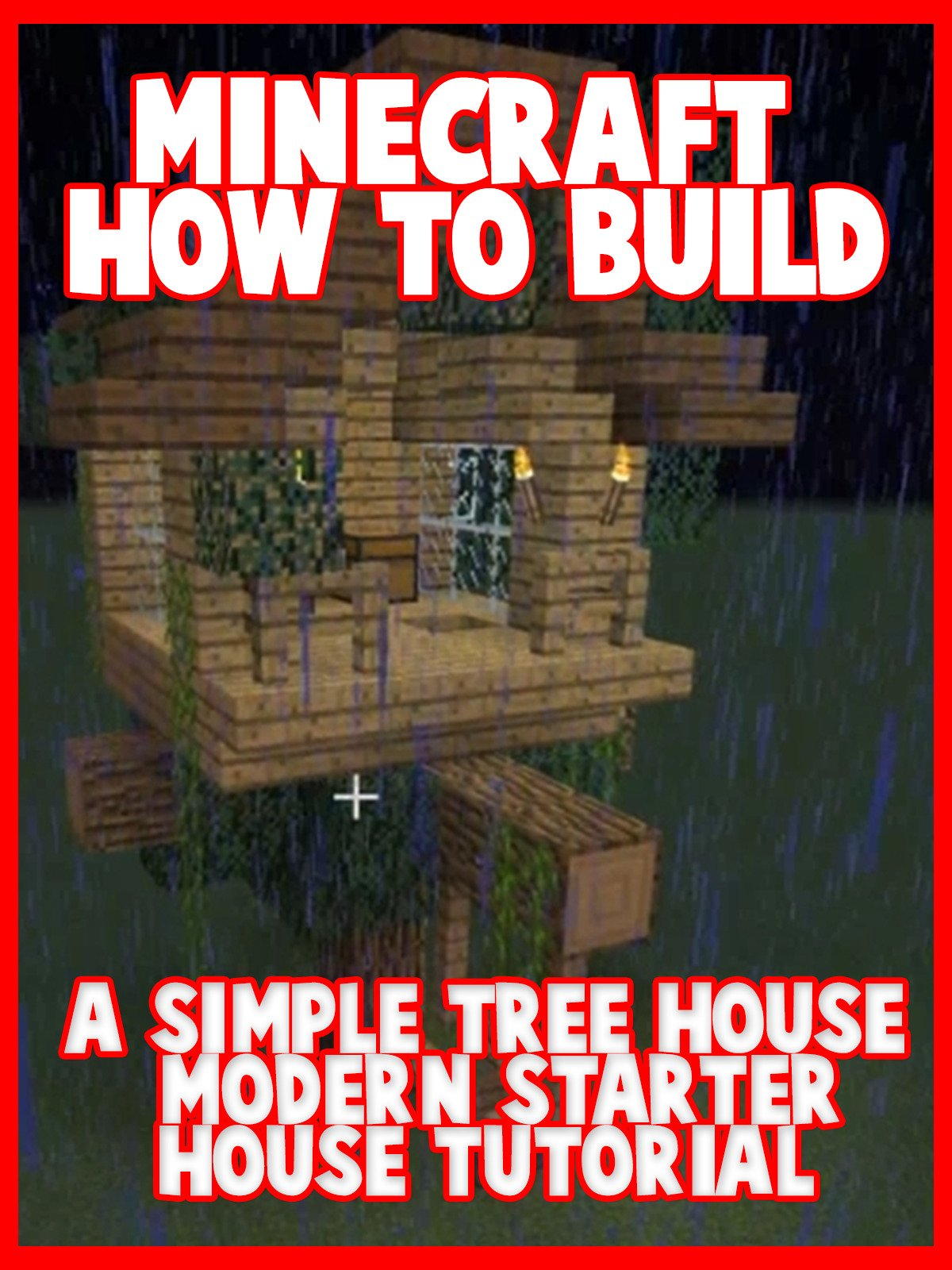 Clip: Minecraft: How to Build a Simple Tree House