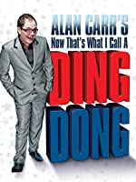 Alan Carr's Now That's What I Call a Ding Dong